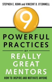 Image for 9 powerful practices of really great mentors  : how to inspire and motivate anyone