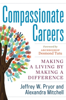 Image for Compassionate careers  : making a living by making a difference