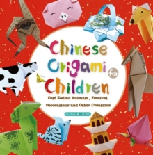 Image for Chinese origami for children  : fold zodiac animals, festival decorations and other creations