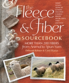 Image for Fleece and fiber sourcebook  : more than 200 fibers from animal to spun yarn