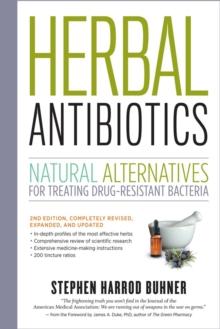 Image for Herbal antibiotics  : natural alternatives for treating drug-resistant bacteria