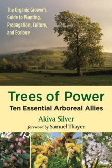Image for Trees of power  : ten essential arboreal allies