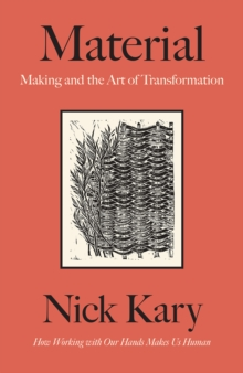 Image for Material  : making and the art of transformation