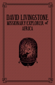 Image for David Livingstone : Missionary-Explorer Of Africa