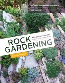 Image for Rock gardening  : reimagining a classic style for today's garden