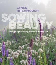 Image for Sowing beauty  : designing flowering meadows from seed