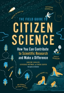 Image for Field Guide to Citizen Science: How You Can Contribute to Scientific Research and Make a Difference