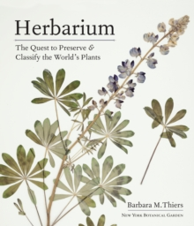 Image for Herbarium  : the quest to preserve and classify the world's plants