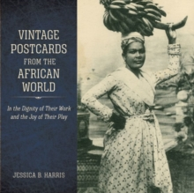 Image for Vintage Postcards from the African World : In the Dignity of Their Work and the Joy of Their Play