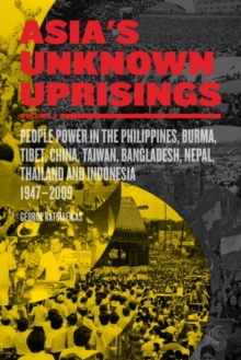 Image for Asia's unknown uprisingsVolume II,: People power in the Philippines, Burma, Tibet, China, Taiwan, Bangladesh, Nepal, Thailand and Indonesia, 1947-2009