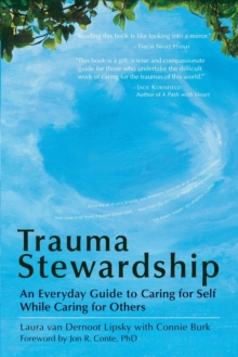 Image for Trauma stewardship: an everyday guide to caring for self while caring for others