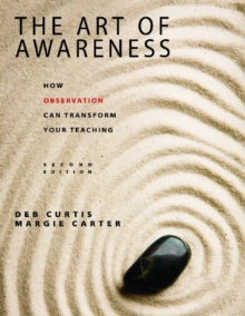Image for The art of awareness  : how observation can transform your teaching