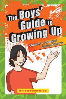 Image for Boys' Guide to Growing Up : Choices & Changes During Puberty