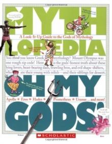 Image for Oh My Gods! (Mythlopedia) : A Look-It-Up Guide to the Gods of Mythology