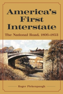 Image for America's First Interstate : The National Road, 1806-1853