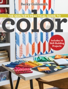 Image for The quilter's practical guide to color