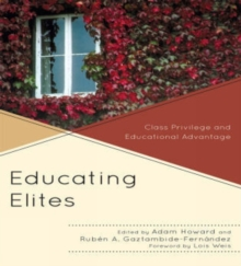 Image for Educating Elites : Class Privilege and Educational Advantage