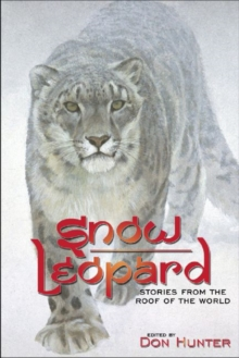 Image for Snow leopard  : stories from the roof of the world