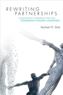 Image for Rewriting Partnerships : Community Perspectives on Community-Based Learning