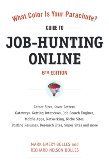 Image for What Color Is Your Parachute? Guide to Job-Hunting Online, Sixth Edition: Blogging, Career Sites, Gateways, Getting Interviews, Job Boards, Job Search Engines, Personal Websites, Posting Resumes, Research Sites, Social Networking