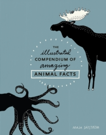 Image for The illustrated compendium of amazing animal facts