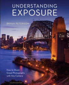 Image for Understanding exposure  : how to shoot great photographs with any camera