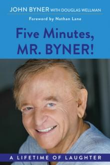 Image for Five Minutes, Mr. Byner : A Lifetime of Laughter