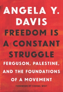 Freedom is a constant struggle  : Ferguson, Palestine, and the foundations of a movement - Davis, Angela