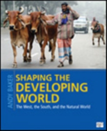 Image for Shaping the developing world  : the West, the South, and the natural world