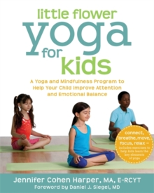 Image for Little flower yoga for kids  : a yoga and mindfulness program to help your child improve attention and emotional balance