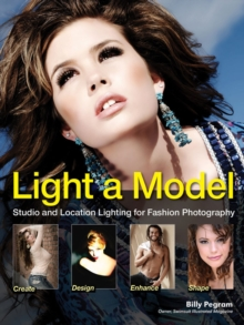 Image for Light a model  : studio and location lighting techniques for fashion photography