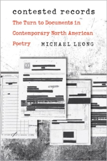 Image for Contested Records : The Turn to Documents in Contemporary North American Poetry