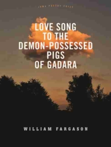 Image for Love Song to the Demon-Possessed Pigs of Gadara