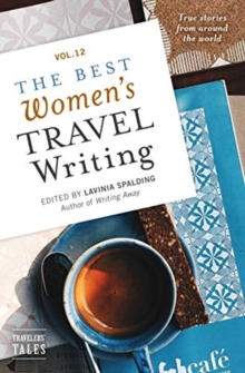 Image for Best Women's Travel Writing, Volume 12 : True Stories from Around the World
