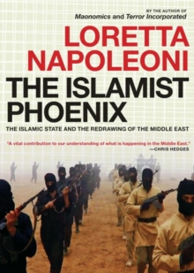 Image for The Islamist phoenix  : IS and the redrawing of the Middle East