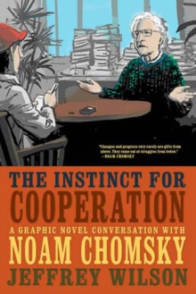 Image for The instinct for cooperation  : a graphic novel conversation with Noam Chomsky