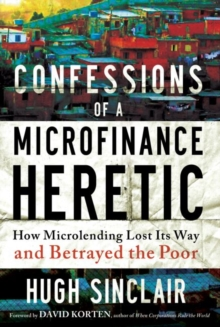 Image for Confessions Of A Microfinance Heretic