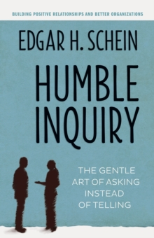 Image for Humble inquiry: the gentle art of asking instead of telling