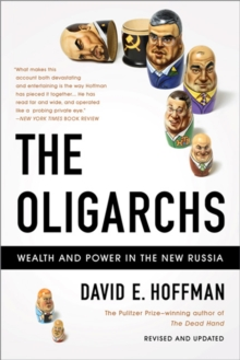 Image for The oligarchs  : wealth and power in the new Russia