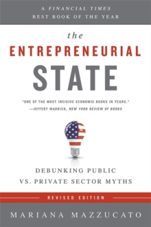 Image for The Entrepreneurial State (Revised Edition) : Debunking Public vs. Private Sector Myths