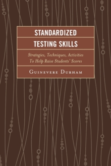 Image for Standardized testing skills  : strategies, techniques, activities to help raise students' scores