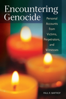 Image for Encountering genocide  : personal accounts from victims, perpetrators, and witnesses