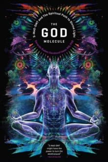 Image for The God molecule  : 5-MeO-DMT and the spiritual path to the divine light