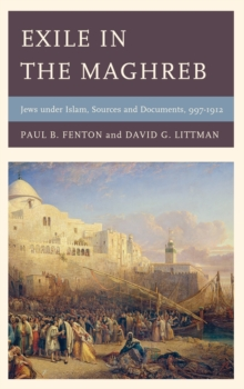 Image for Exile in the Maghreb  : Jews under Islam, sources and documents, 997-1912