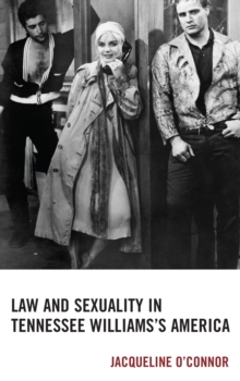Image for Law and sexuality in Tennessee Williams's America