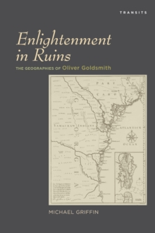 Image for Enlightenment in ruins  : the geographies of Oliver Goldsmith