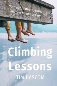 Image for Climbing Lessons : Stories of fathers, sons, and the bond between