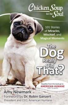 Chicken Soup for the Soul: The Dog Really Did That?