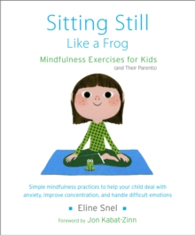 Image for Sitting still like a frog  : mindfulness exercises for kids (and their parents)