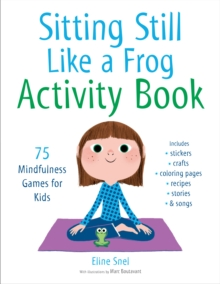 Image for Sitting still like a frog activity book  : 75 mindfulness games for kids